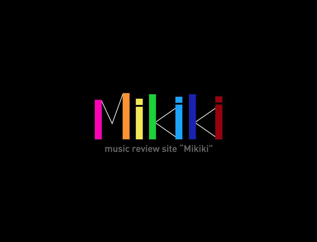 アーティストの情報を「Mikiki」で詳しくまとめていただきました
